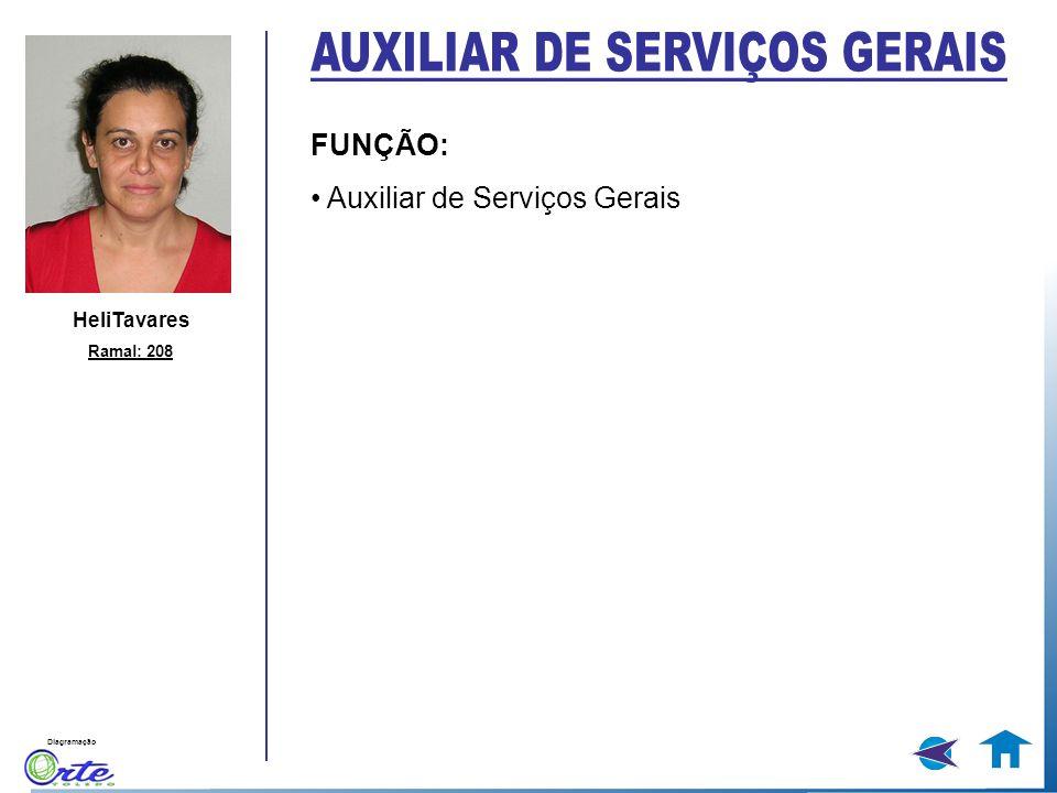 Diagramação HeliTavares Ramal: 208 FUNÇÃO: Auxiliar de Serviços Gerais