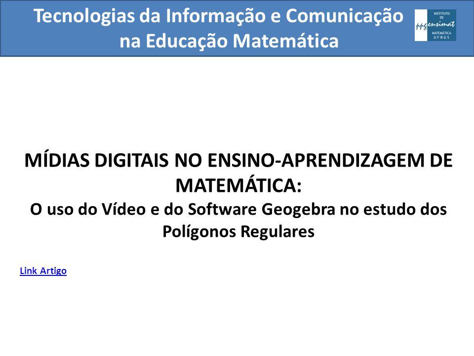 Tecnologias da Informação e Comunicação na Educação Matemática MÍDIAS DIGITAIS NO ENSINO-APRENDIZAGEM DE MATEMÁTICA: O uso do Vídeo e do Software Geog