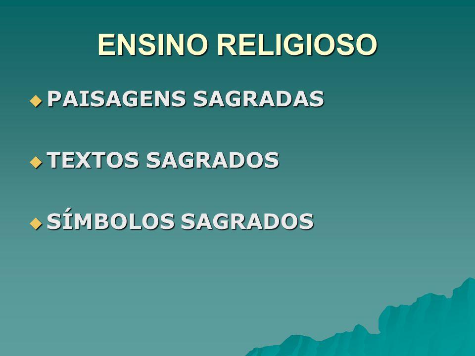 ENSINO RELIGIOSO PAISAGENS SAGRADAS PAISAGENS SAGRADAS TEXTOS SAGRADOS TEXTOS SAGRADOS SÍMBOLOS SAGRADOS SÍMBOLOS SAGRADOS