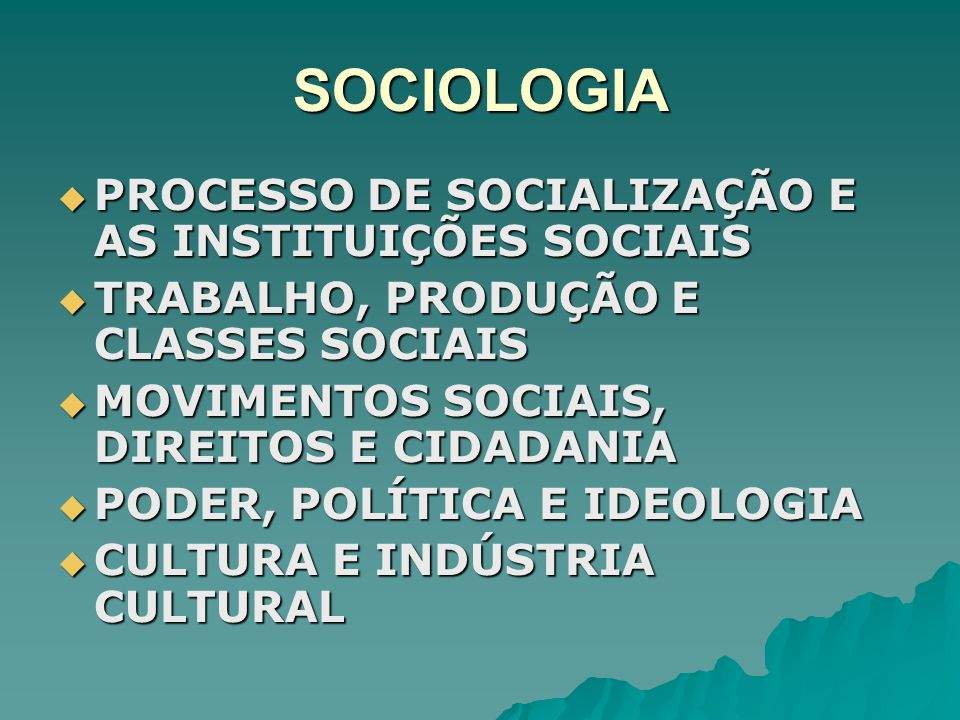 SOCIOLOGIA PROCESSO DE SOCIALIZAÇÃO E AS INSTITUIÇÕES SOCIAIS PROCESSO DE SOCIALIZAÇÃO E AS INSTITUIÇÕES SOCIAIS TRABALHO, PRODUÇÃO E CLASSES SOCIAIS