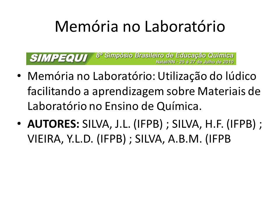 Memória de laboratório Este trabalho tem como objetivo a aplicação de um jogo didático como método facilitador do conhecimento à Química do Ensino Médio.