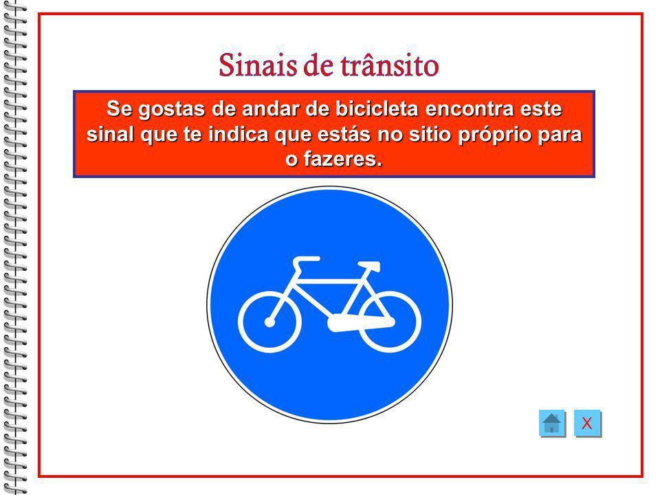 Quando andas de bicicleta deves circular junto à berma. X X