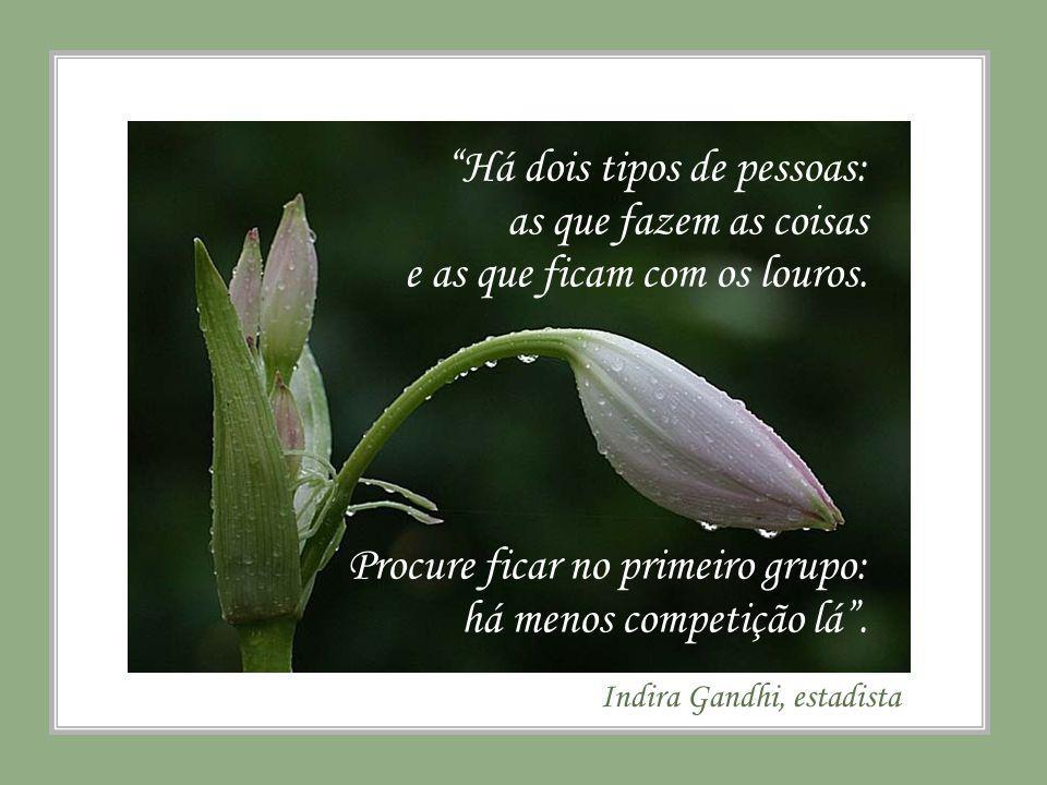 Isadora Duncan, bailarina Você já foi ousada; não permita que a amansem.