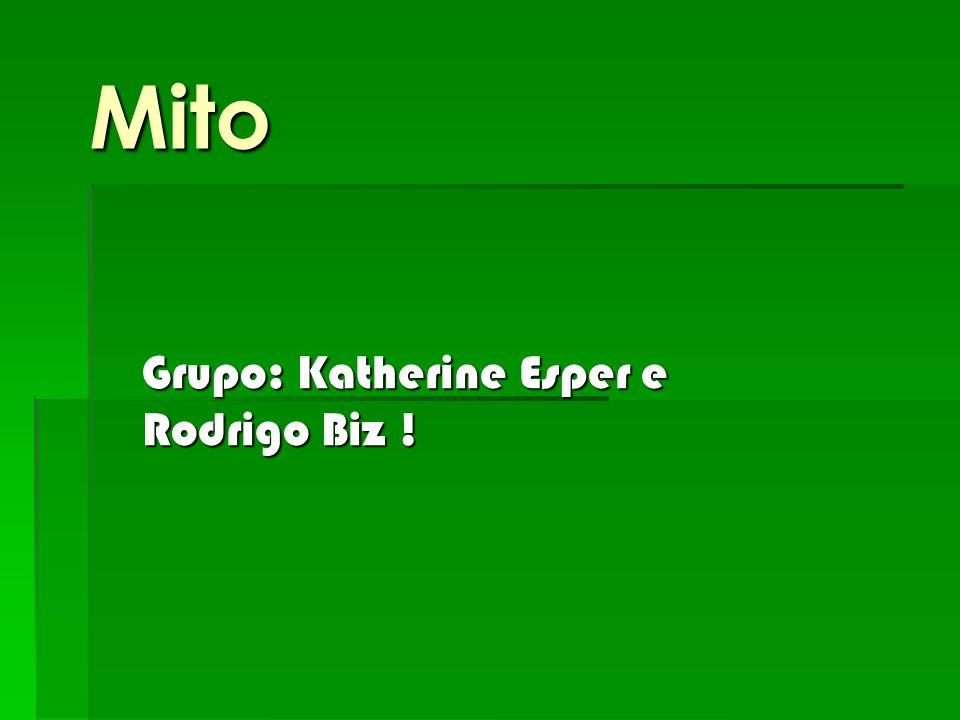 Mito Grupo: Katherine Esper e Rodrigo Biz !