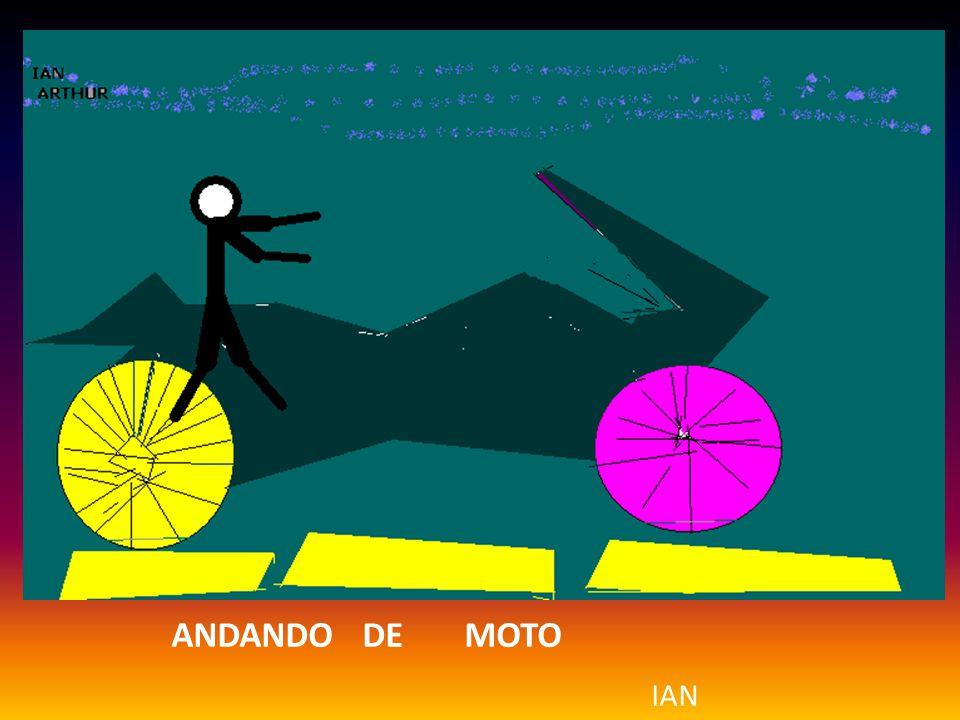 ANDANDO DE MOTO IAN