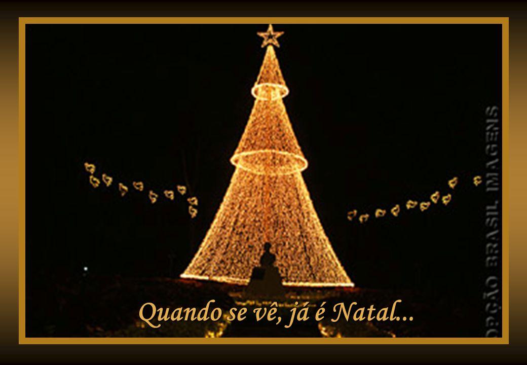 Quando se vê, já é Natal... Quando se vê, já é Natal...