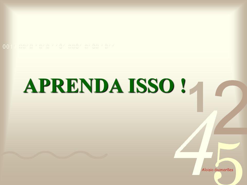Aloisio Guimarães APRENDA ISSO !