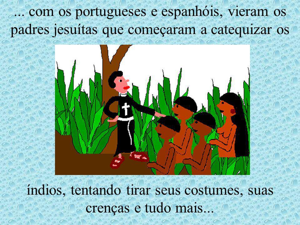 ... viviam em grandes grupos chamados de aldeias, que eram comandadas por um cacique que mandava na tribo. Os índios tinham muitas crenças como o Deus