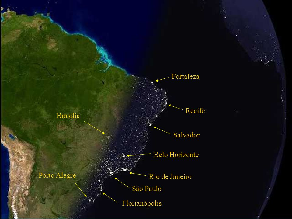 São Paulo Rio de Janeiro Salvador Recife Fortaleza Brasília Porto Alegre Belo Horizonte Florianópolis