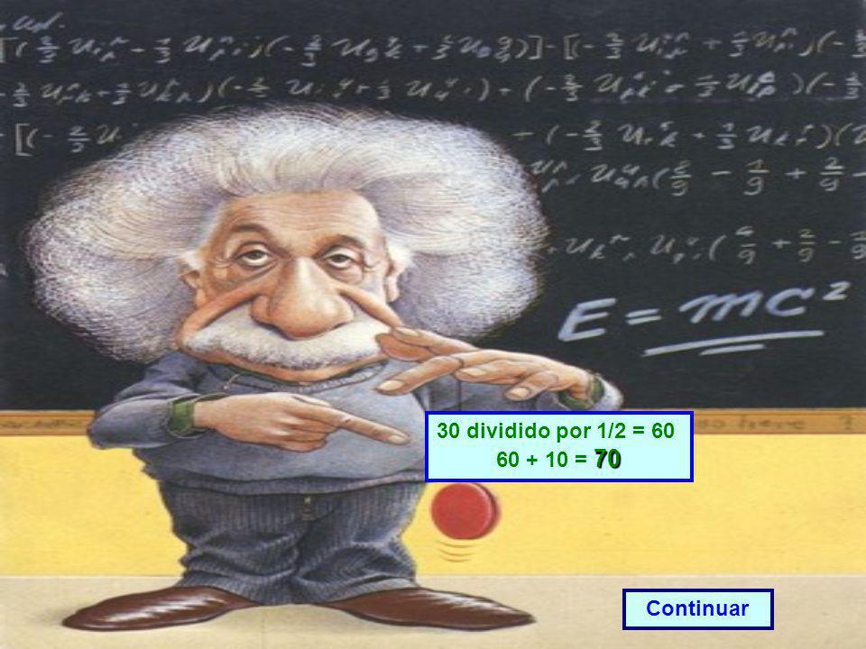 Se dividir 30 por 1/2 e adicionar 10. Qual é o resultado? 70 40 25