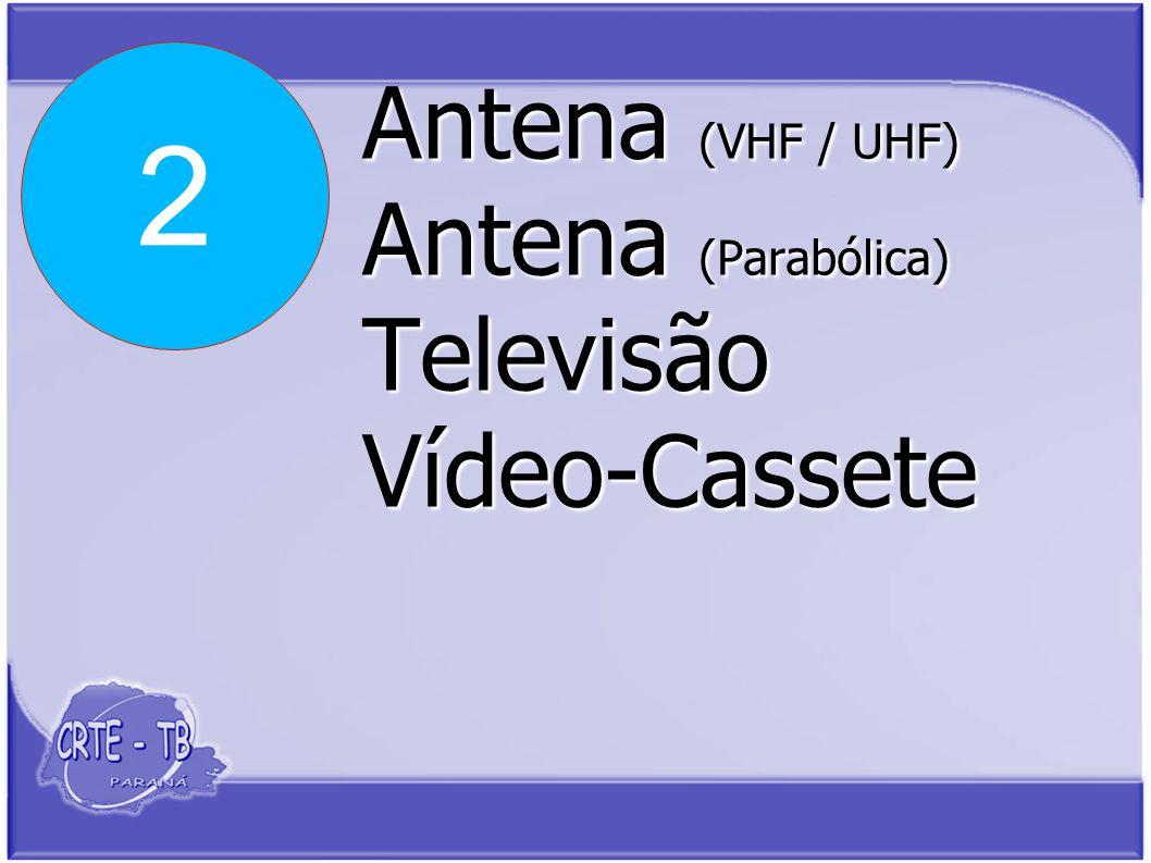 Antena (VHF / UHF) Antena (Parabólica) Televisão Vídeo-Cassete 2