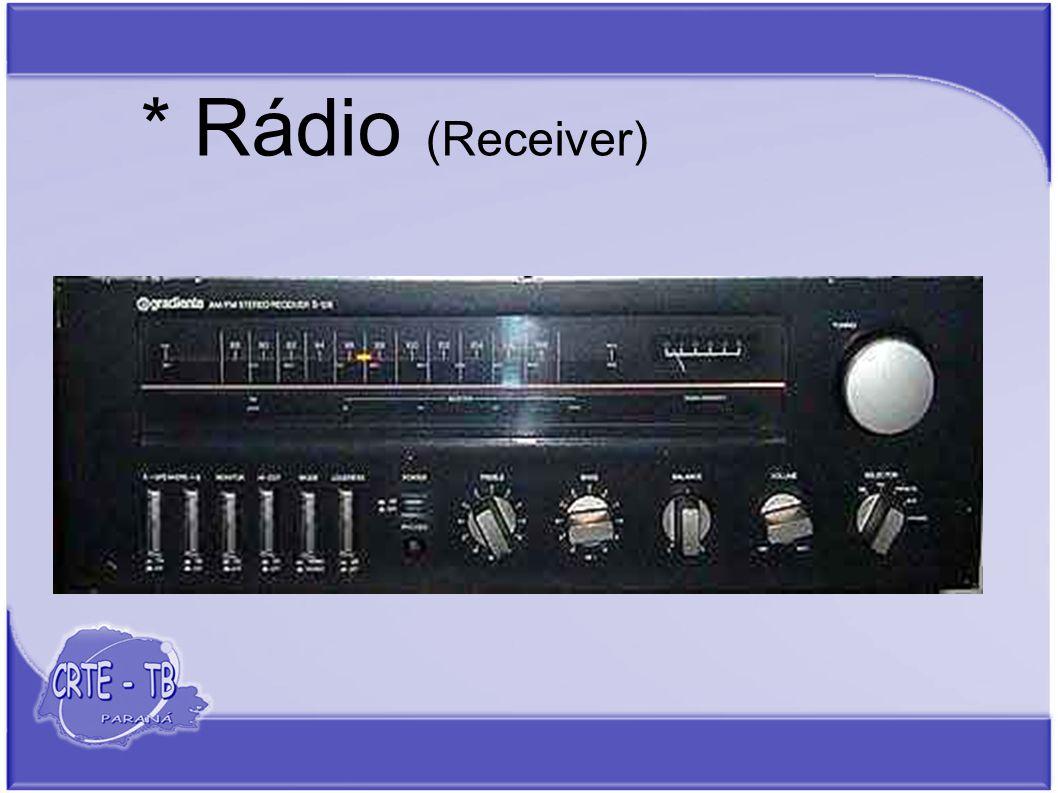 * Rádio (Receiver)