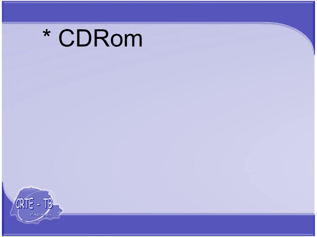 * CDRom