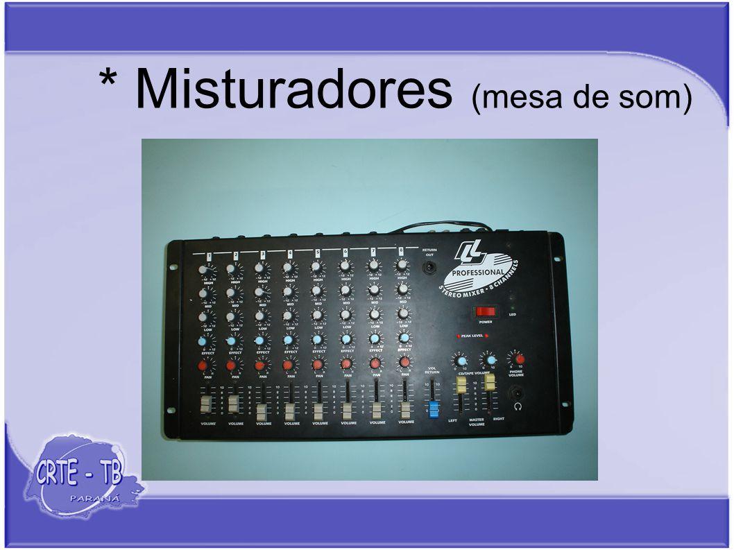 * Misturadores (mesa de som)