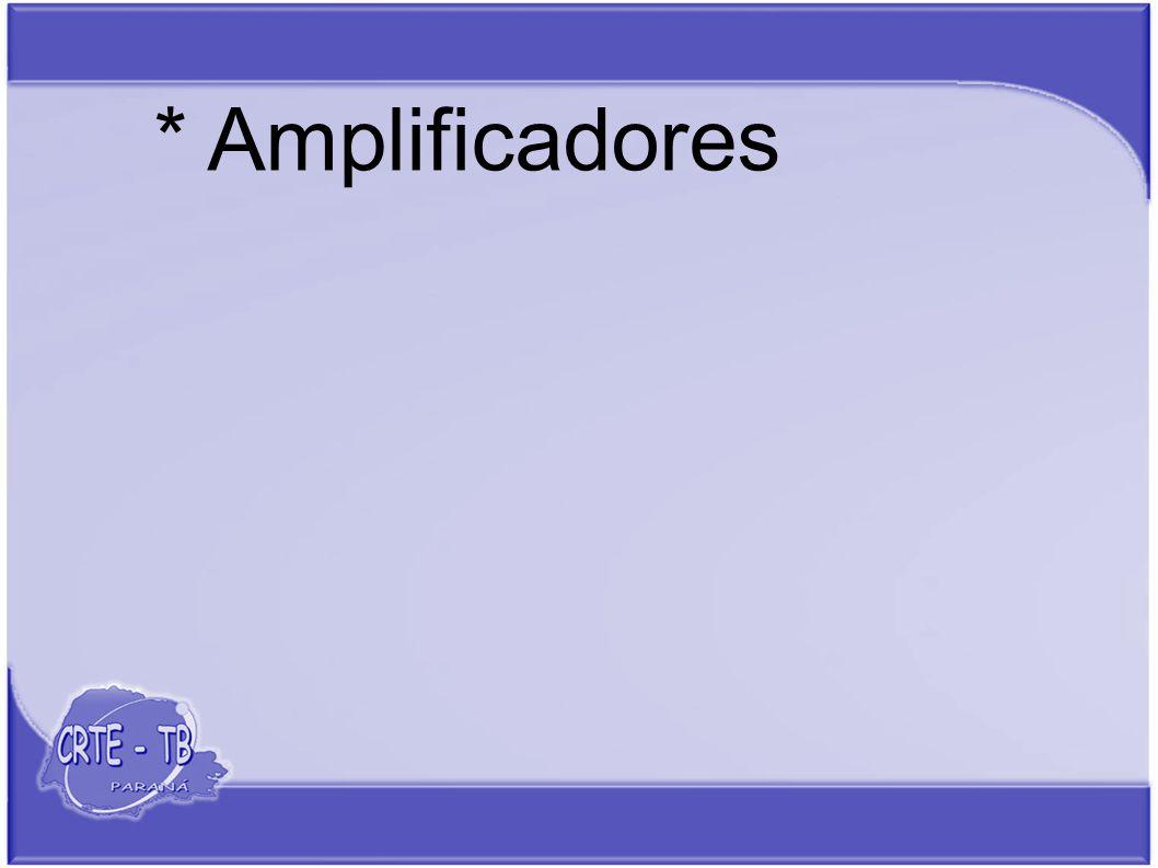* Amplificadores