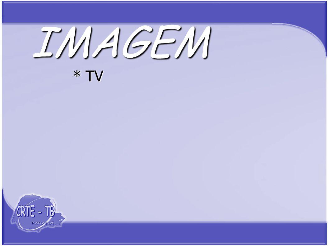IMAGEM * TV