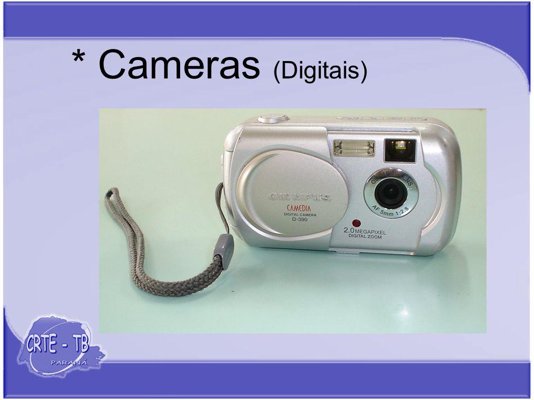 * Cameras (Digitais)