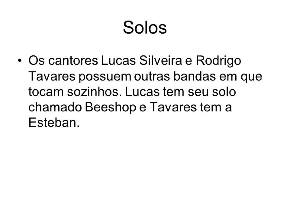 Solos Os cantores Lucas Silveira e Rodrigo Tavares possuem outras bandas em que tocam sozinhos. Lucas tem seu solo chamado Beeshop e Tavares tem a Est
