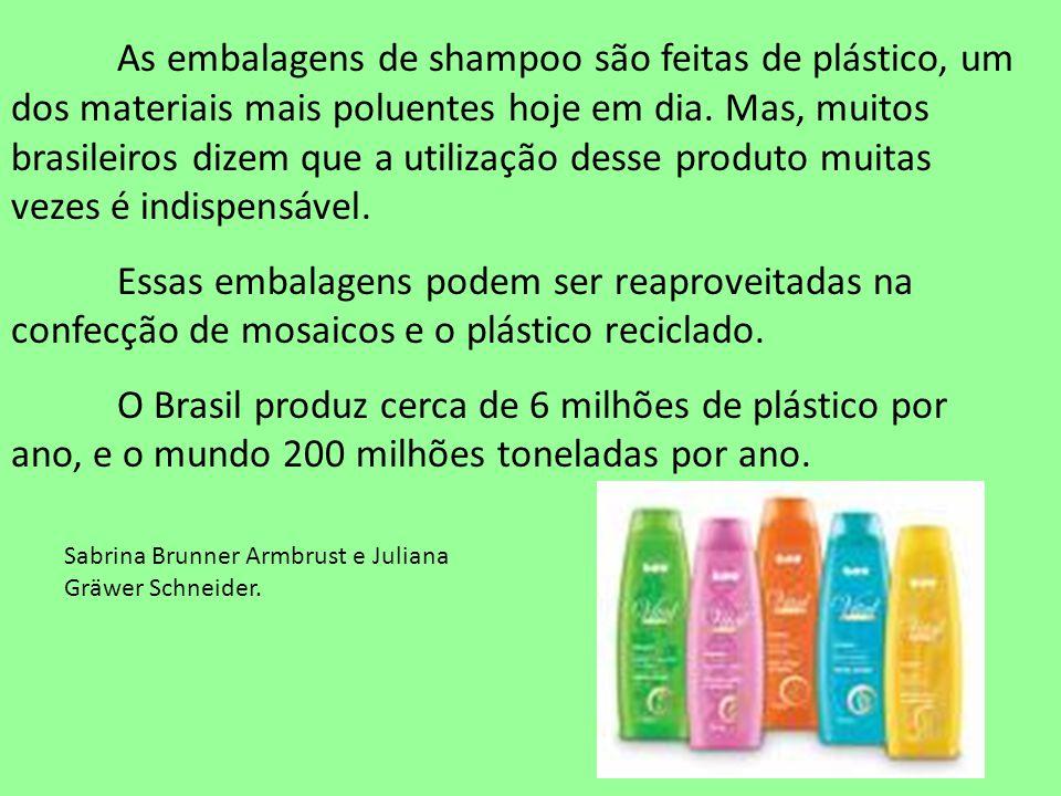 As embalagens de shampoo são feitas de plástico, um dos materiais mais poluentes hoje em dia. Mas, muitos brasileiros dizem que a utilização desse pro