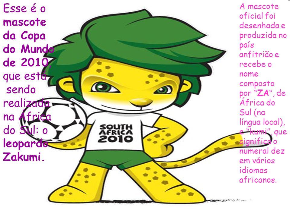 Esse é o mascote da Copa do Mundo de 2010, que está sendo realizada na África do Sul: o leopardo Zakumi. A mascote oficial foi desenhada e produzida n