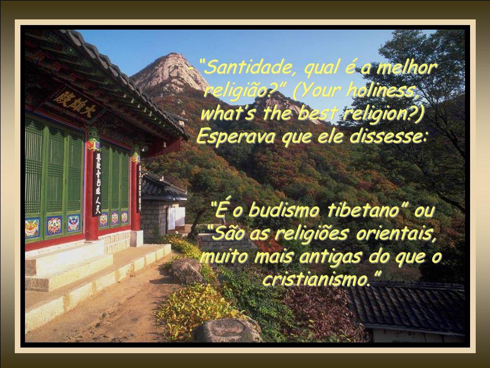 -Santidade, qual é a melhor religião.
