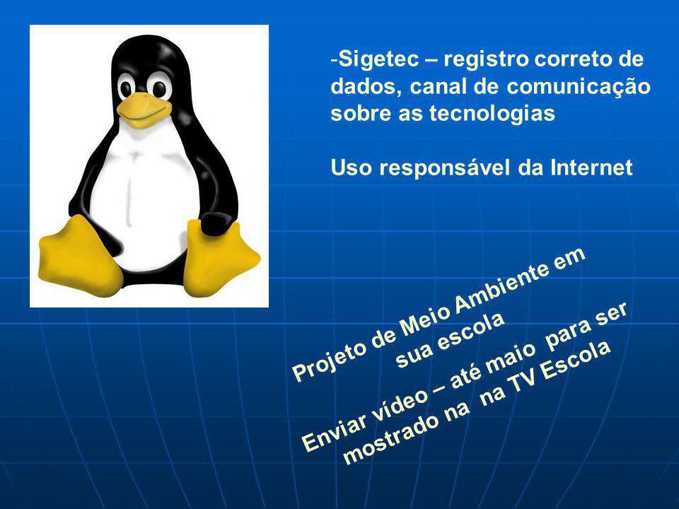 -Sigetec – registro correto de dados, canal de comunicação sobre as tecnologias Uso responsável da Internet Projeto de Meio Ambiente em sua escola Env