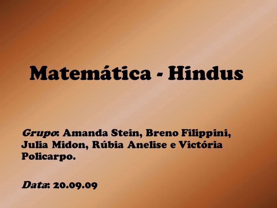 Nosso trabalho é a matemática no povo hindu logo abaixo vocês verão como surgiu a matemática védica que era como se chamava nesse povo quando ela surgiu o que significava e como foi se tornando menos falada e muito mais.