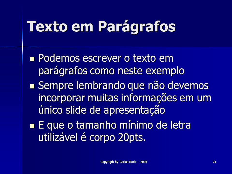 Copyrigth by Carlos Rech - 200521 Texto em Parágrafos Podemos escrever o texto em parágrafos como neste exemplo Podemos escrever o texto em parágrafos