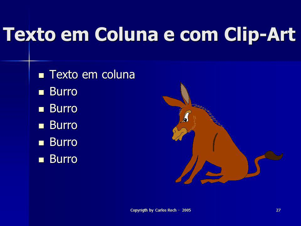 Copyrigth by Carlos Rech - 200527 Texto em Coluna e com Clip-Art Texto em coluna Texto em coluna Burro Burro