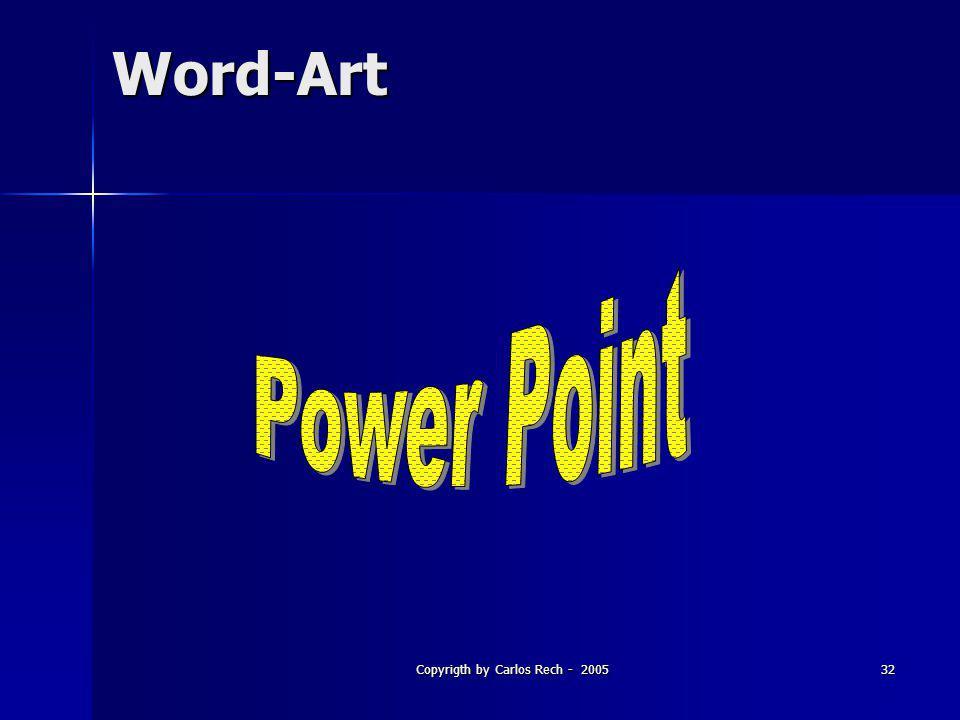 Copyrigth by Carlos Rech - 200532 Word-Art