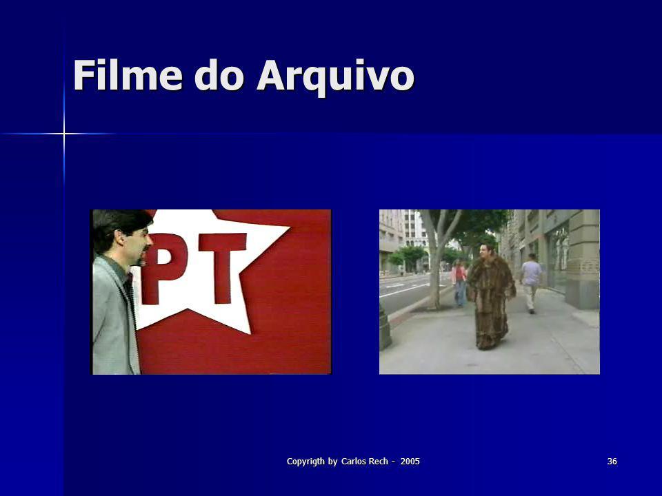 Copyrigth by Carlos Rech - 200536 Filme do Arquivo