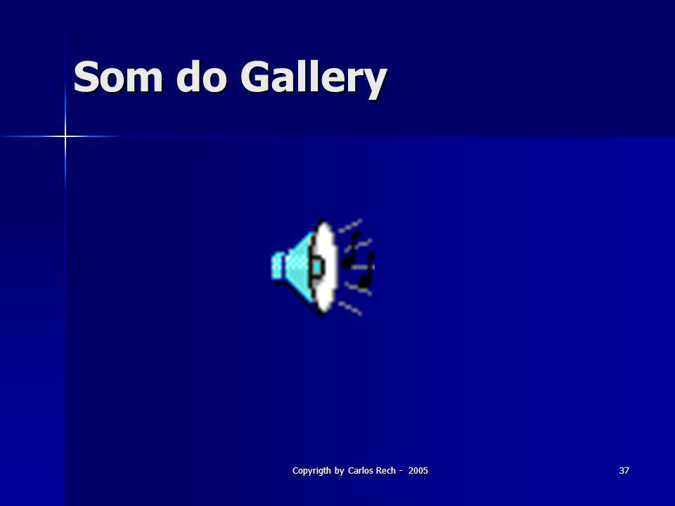 Copyrigth by Carlos Rech - 200537 Som do Gallery
