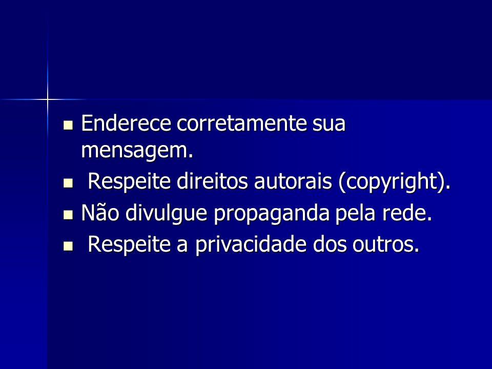 Enderece corretamente sua mensagem. Enderece corretamente sua mensagem. Respeite direitos autorais (copyright). Respeite direitos autorais (copyright)