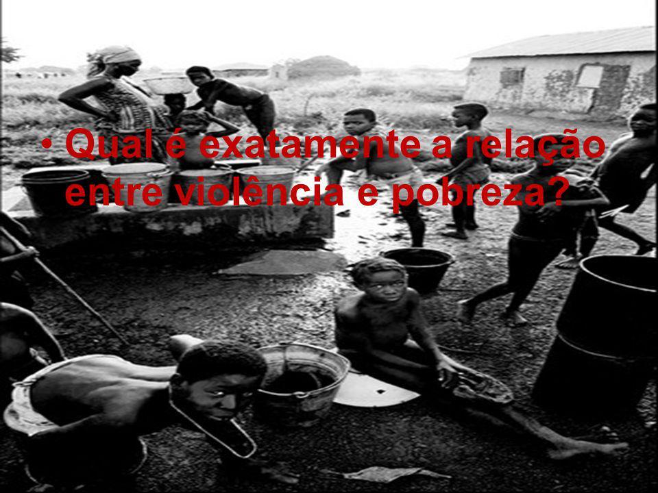 Qual é exatamente a relação entre violência e pobreza?