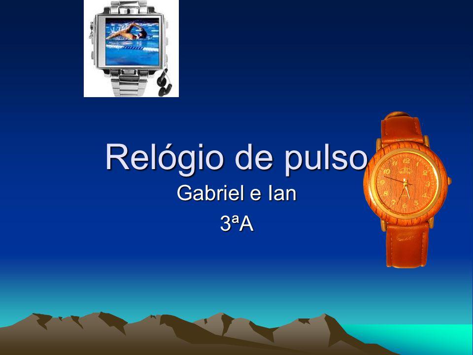 Relógio de pulso Gabriel e Ian 3ªA