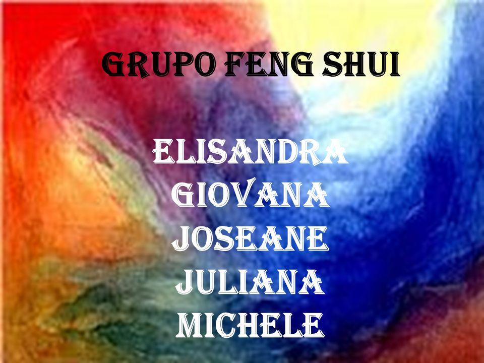 Grupo Feng Shui Elisandra Giovana Joseane Juliana Michele