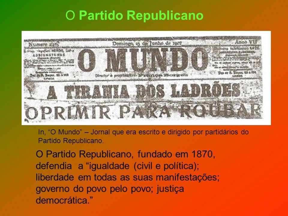 In, O Mundo – Jornal que era escrito e dirigido por partidários do Partido Republicano. O Partido Republicano, fundado em 1870, defendia a igualdade (