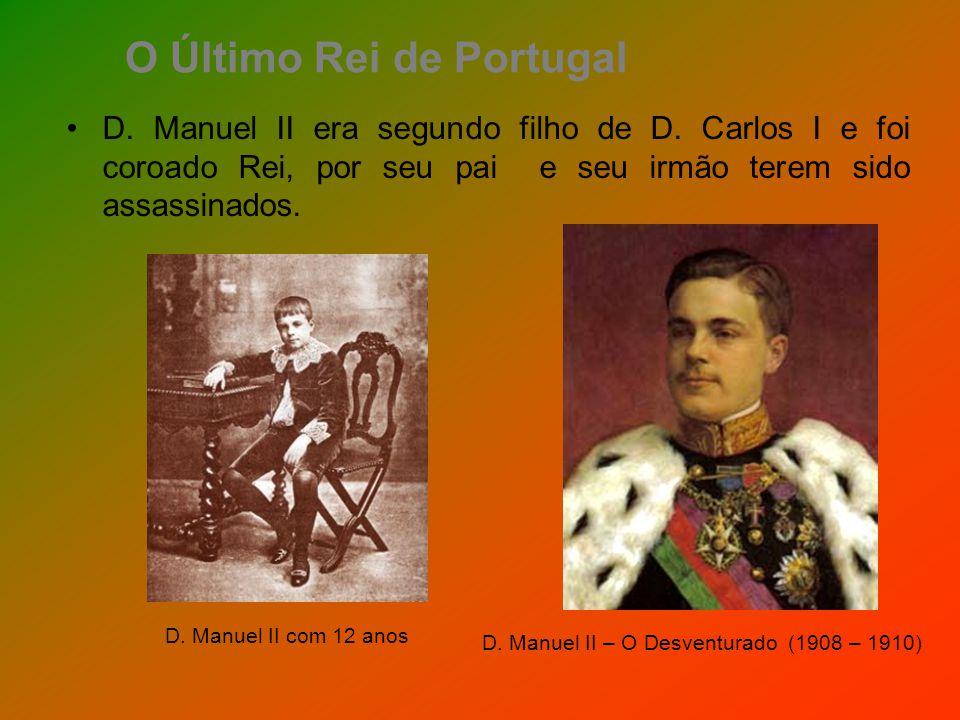 D. Manuel II era segundo filho de D. Carlos I e foi coroado Rei, por seu pai e seu irmão terem sido assassinados. O Último Rei de Portugal D. Manuel I