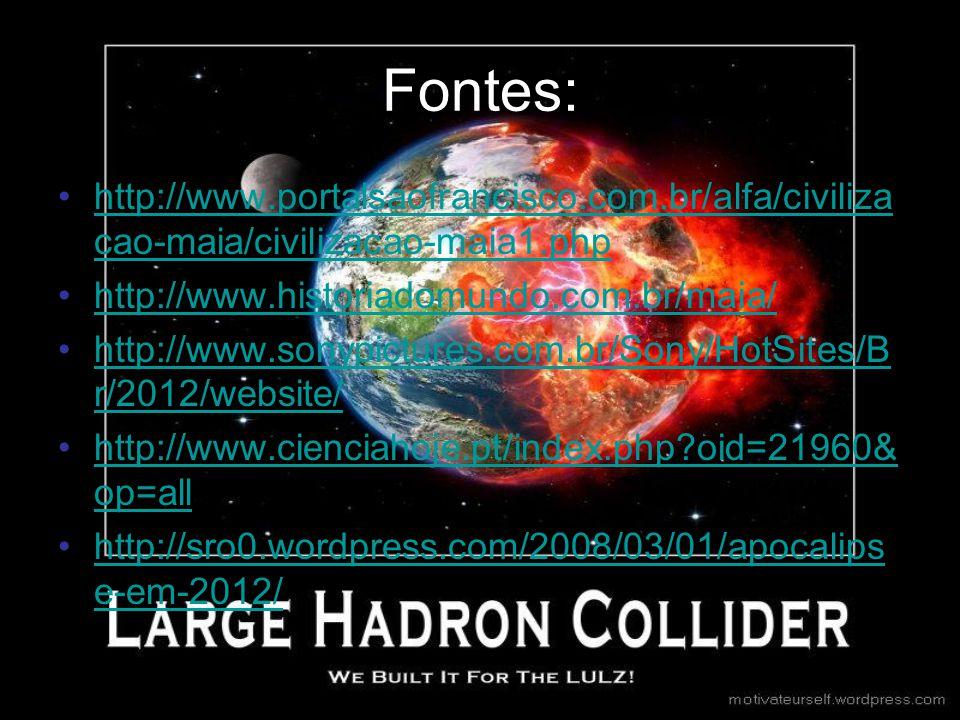 Fontes: http://www.portalsaofrancisco.com.br/alfa/civiliza cao-maia/civilizacao-maia1.phphttp://www.portalsaofrancisco.com.br/alfa/civiliza cao-maia/c