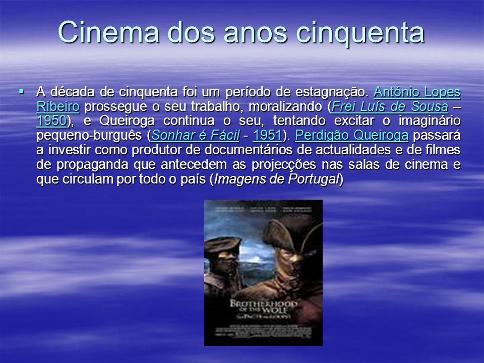 Anos Quarenta O Pai Tirano (1941) de António Lopes Ribeiro e O Pátio das Cantigas (1942) do seu irmão Francisco Ribeiro, o «Ribeirinho», são os primeiros da década de quarenta embarcados no mesmo rumo.