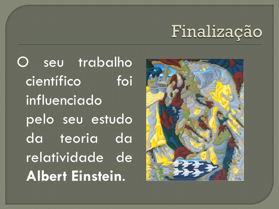 O seu trabalho científico foi influenciado pelo seu estudo da teoria da relatividade de Albert Einstein.