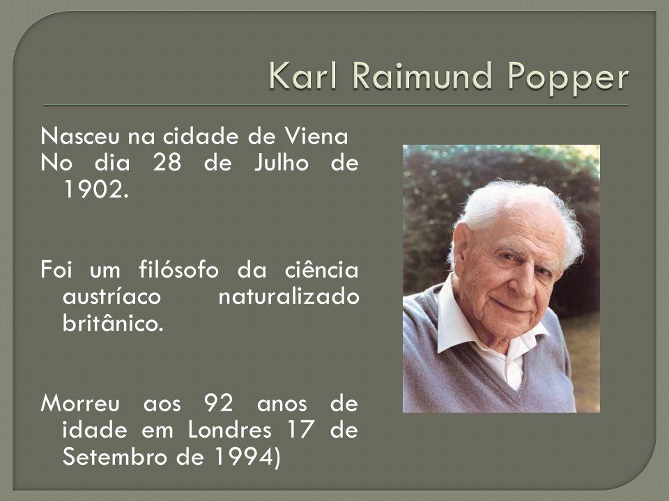 Nasceu na cidade de Viena No dia 28 de Julho de 1902. Foi um filósofo da ciência austríaco naturalizado britânico. Morreu aos 92 anos de idade em Lond