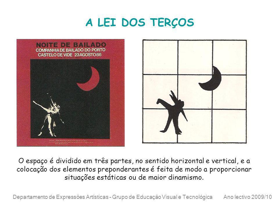 Departamento de Expressões Artísticas – Grupo de Educação Visual e Tecnológica Ano lectivo 2009/10 A LEI DOS TERÇOS O espaço é dividido em três partes