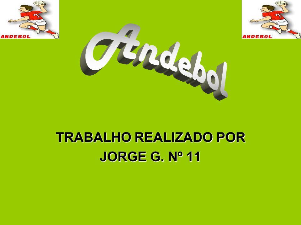 TRABALHO REALIZADO POR JORGE G. Nº 11