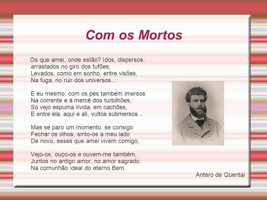 Bibliografia http://pt.wikipedia.org/wiki/Realismo_em_Portugal http://pt.wikipedia.org/wiki/Antero_de_Quental Livro texto de Literatura (Anglo 3) – págs.