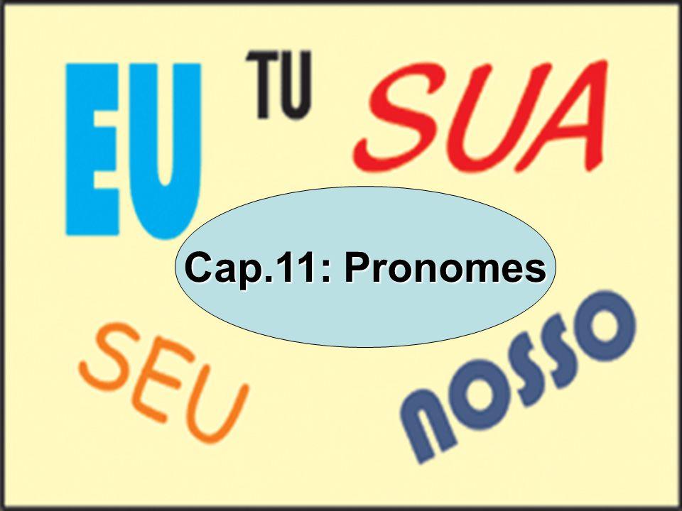PRONOMES Cap.11: Pronomes