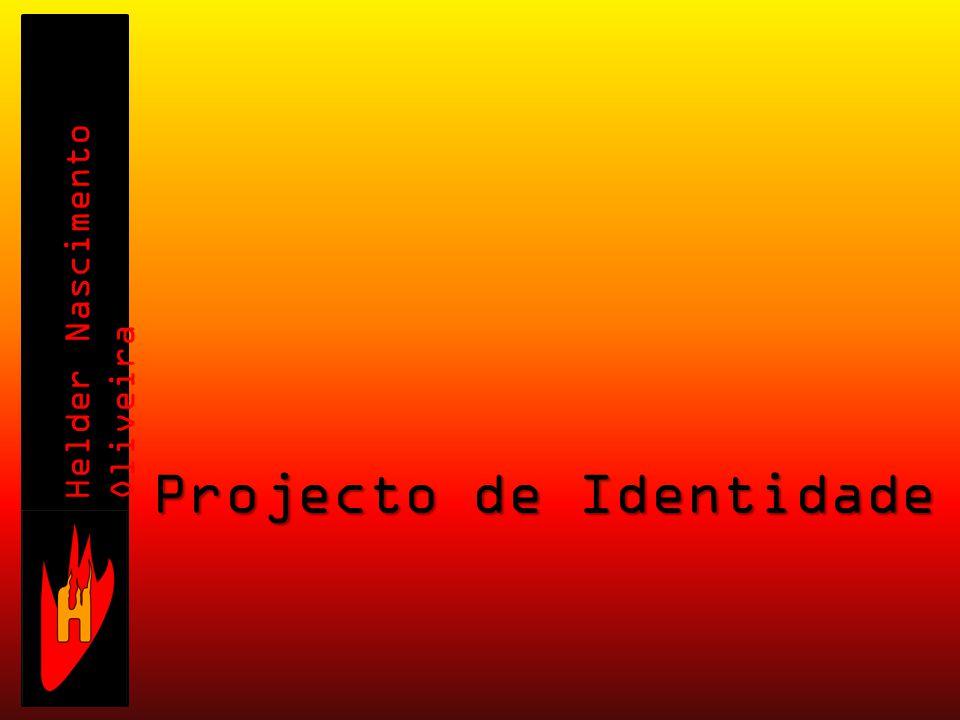 Helder Nascimento Oliveira Projecto de Identidade Pessoal