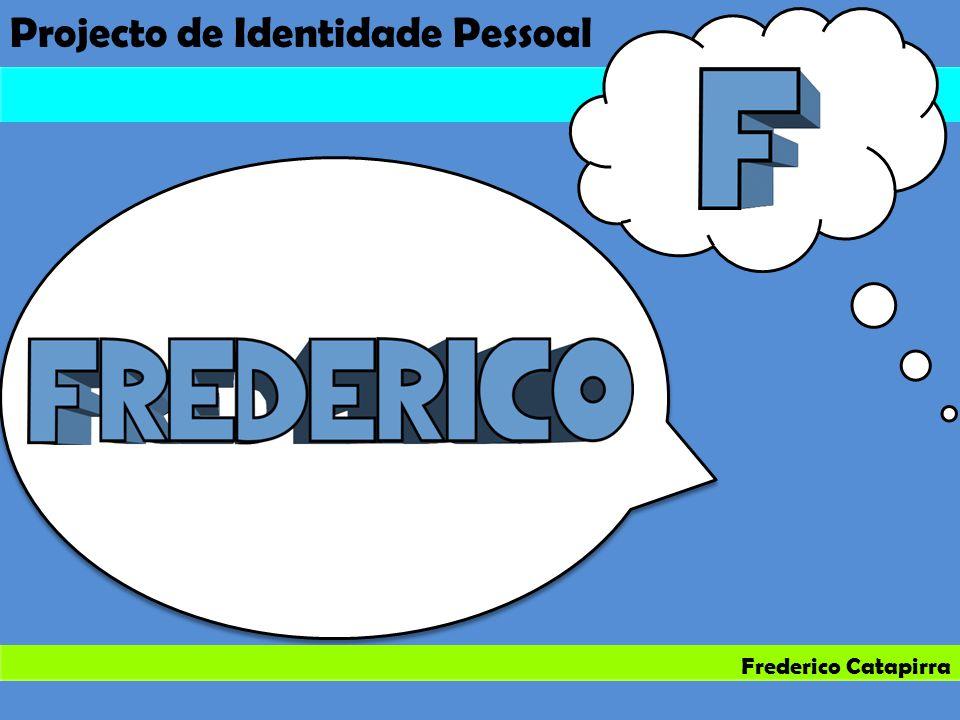 Projecto de Identidade Pessoal Frederico Catapirra
