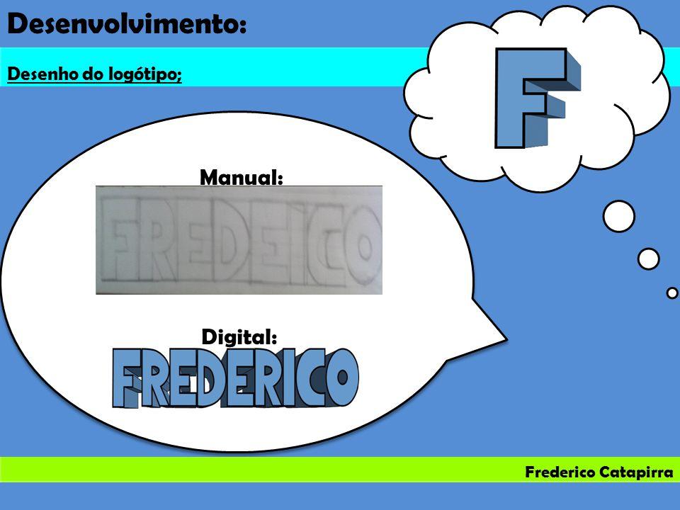 Frederico Catapirra Desenvolvimento: Desenho do logótipo; Digital: Manual:
