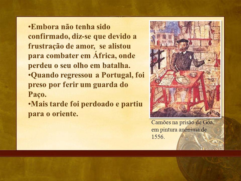 Os Lusíadas A 24 Março 1553, embarcou na nau São Bento, na frota de Fernão Álvares Cabral e passou pelos locais em que Vasco da Gama navegou.